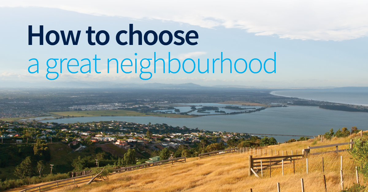 Choose a place to live that ticks your checklist