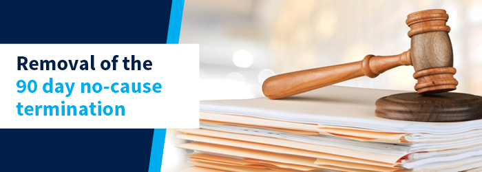 Removal of the 90 day no-clause termination